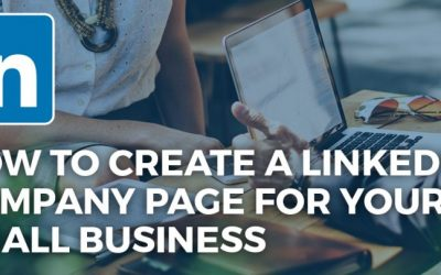 How to Create a LinkedIn Company Page for your Small Business